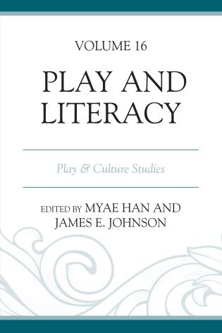 Cover image for the book Play and Literacy: Play & Culture Studies, Volume 16