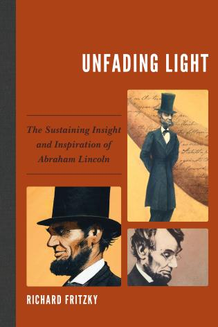 Cover image for the book Unfading Light: The Sustaining Insight and Inspiration of Abraham Lincoln