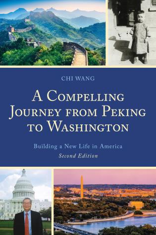 Cover image for the book A Compelling Journey from Peking to Washington: Building a New Life in America, 2nd Edition