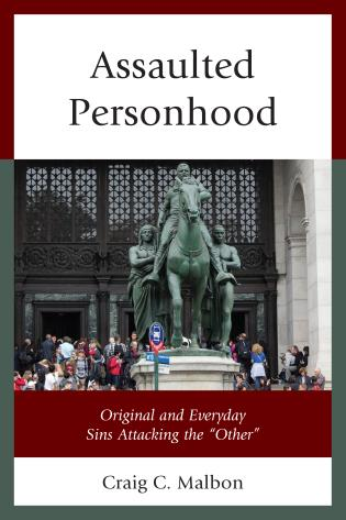 """Cover image for the book Assaulted Personhood: Original and Everyday Sins Attacking the """"Other"""""""