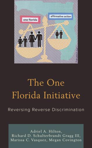 Cover image for the book The One Florida Initiative: Reversing Reverse Discrimination