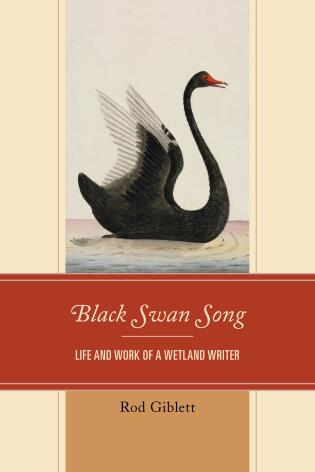 Cover image for the book Black Swan Song: Life and Work of a Wetland Writer