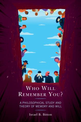 Cover image for the book Who Will Remember You?: A Philosophical Study and Theory of Memory and Will