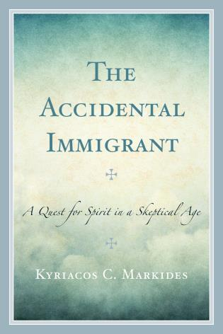 Cover image for the book The Accidental Immigrant: A Quest for Spirit in a Skeptical Age