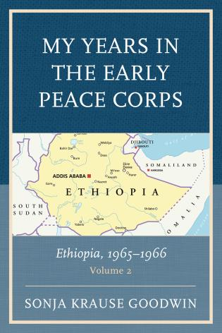Cover image for the book My Years in the Early Peace Corps: Ethiopia, 1965-1966, Volume 2