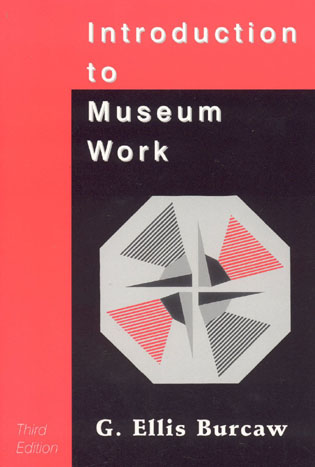 Cover image for the book Introduction to Museum Work, 3rd Edition