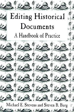 Cover image for the book Editing Historical Documents: A Handbook of Practice