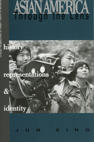 Cover image for the book Asian America through the Lens: History, Representations, and Identities