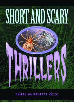 Cover image for the book Short & Scary Thrillers, First Edition