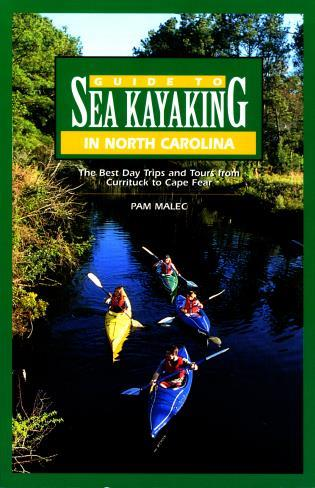 Cover image for the book Guide to Sea Kayaking in North Carolina: The Best Trips From Knotts Island To Cape Fear, First Edition