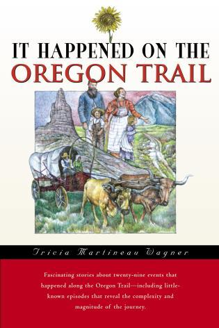 Cover image for the book It Happened on the Oregon Trail, First Edition
