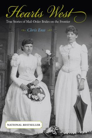 Cover image for the book Hearts West: True Stories Of Mail-Order Brides On The Frontier, First Edition