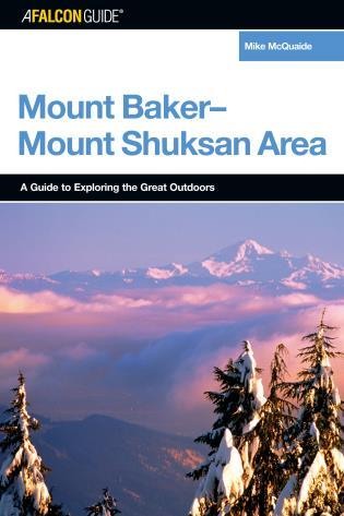 Cover image for the book A FalconGuide® to the Mount Baker-Mount Shuksan Area, First Edition
