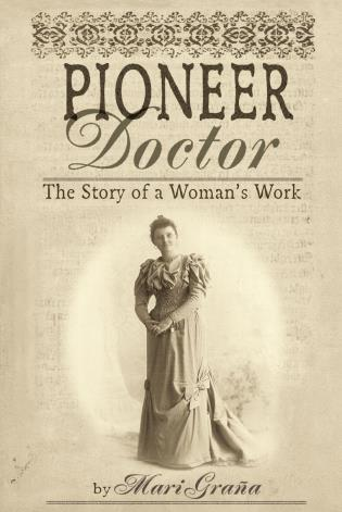 Cover image for the book Pioneer Doctor: The Story Of A Woman's Work, First Edition