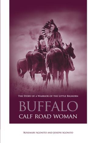 Cover image for the book Buffalo Calf Road Woman: The Story Of A Warrior Of The Little Bighorn, First Edition
