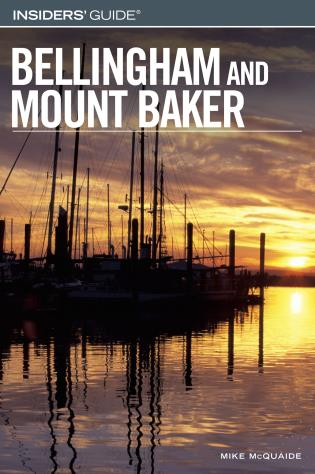 Cover image for the book Insiders' Guide® to Bellingham and Mount Baker, First Edition