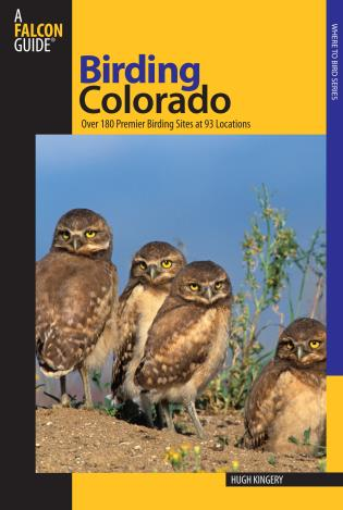 Cover image for the book Birding Colorado: Over 180 Premier Birding Sites At 93 Locations, First Edition
