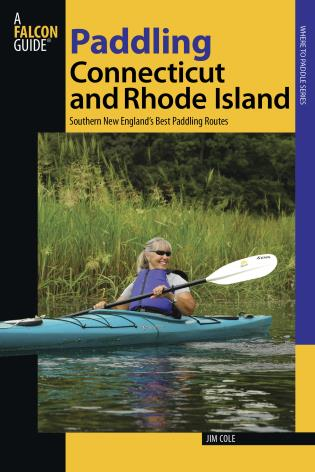 Cover image for the book Paddling Connecticut and Rhode Island: Southern New England's Best Paddling Routes, First Edition