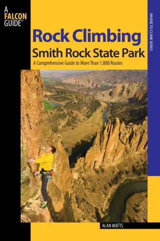 Cover image for the book Rock Climbing Smith Rock State Park: A Comprehensive Guide To More Than 1,800 Routes, Second Edition