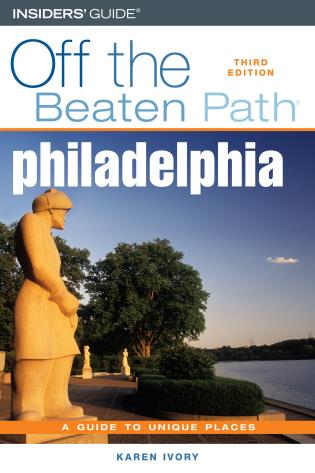 Cover image for the book Philadelphia Off the Beaten Path®, Third Edition