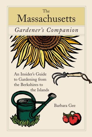 Cover image for the book Massachusetts Gardener's Companion: An Insider's Guide To Gardening From The Berkshires To The Islands, First Edition