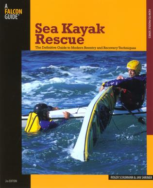 Cover image for the book Sea Kayak Rescue: The Definitive Guide To Modern Reentry And Recovery Techniques, Second Edition