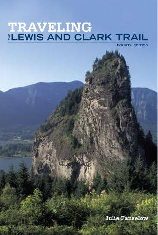 Cover image for the book Traveling the Lewis and Clark Trail, Fourth Edition