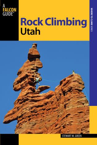 Cover image for the book Rock Climbing Utah, Second Edition