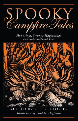 Cover image for the book Spooky Campfire Tales: Hauntings, Strange Happenings, And Supernatural Lore, First Edition
