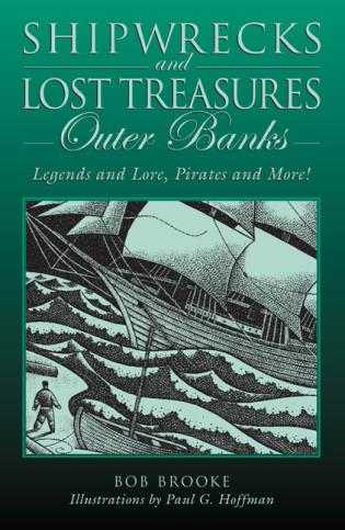 Cover image for the book Shipwrecks and Lost Treasures: Outer Banks: Legends And Lore, Pirates And More!, First Edition