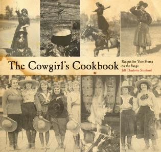 Cover image for the book The Cowgirl's Cookbook: Recipes For Your Home On The Range, First Edition