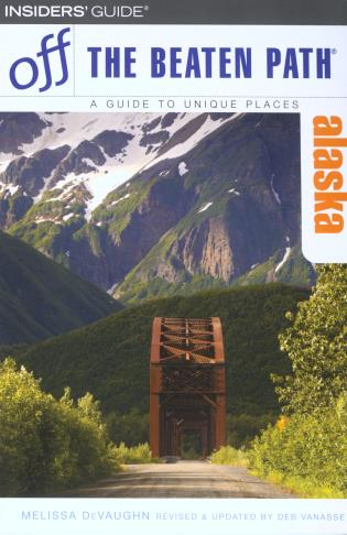 Cover image for the book Alaska Off the Beaten Path®, Sixth Edition
