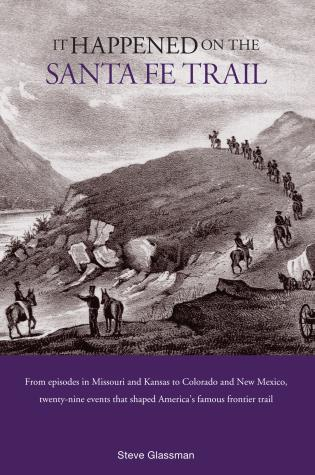 Cover image for the book It Happened on the Santa Fe Trail, First Edition