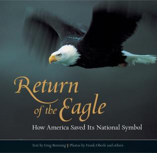 Cover image for the book Return of the Eagle: How America Saved Its National Symbol, First Edition