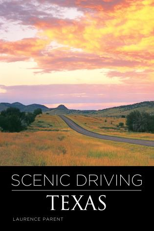 Cover image for the book Scenic Driving Texas, Third Edition