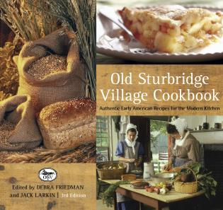 Cover image for the book Old Sturbridge Village Cookbook: Authentic Early American Recipes For The Modern Kitchen, Third Edition
