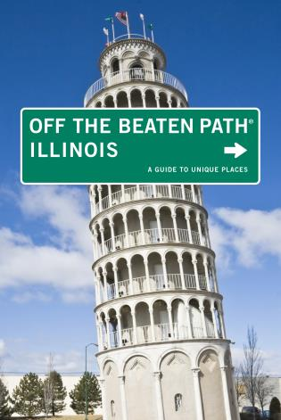 Cover image for the book Illinois Off the Beaten Path®: A Guide To Unique Places, Tenth Edition