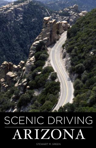 Cover image for the book Scenic Driving Arizona, Third Edition