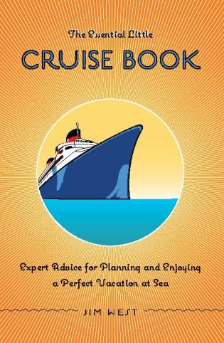 Cover image for the book Essential Little Cruise Book: Expert Advice for Planning and Enjoying a Perfect Vacation at Sea, Fourth Edition