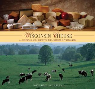 Cover image for the book Wisconsin Cheese: A Cookbook and Guide to the Cheeses of Wisconsin, First Edition