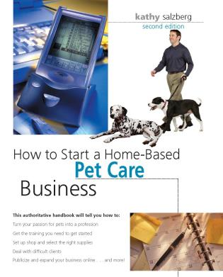 Cover image for the book How to Start a Home-Based Pet Care Business, Second Edition