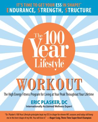 Cover image for the book 100 Year Lifestyle Workout: The High Energy Fitness Program For Living At Your Peak Throughout Your Lifetime