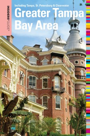 Cover image for the book Insiders' Guide® to the Greater Tampa Bay Area: Including Tampa, St. Petersburg, & Clearwater, First Edition