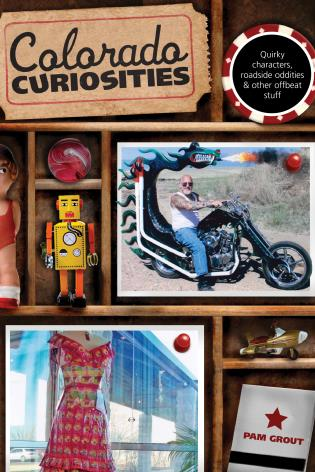 Cover image for the book Colorado Curiosities: Quirky Characters, Roadside Oddities & Other Offbeat Stuff, Second Edition