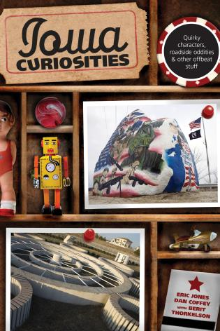 Cover image for the book Iowa Curiosities: Quirky Characters, Roadside Oddities & Other Offbeat Stuff, Second Edition