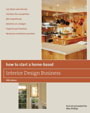 How to Start a Home Based Interior Design Business  5th Edition   How to Start a Home Based Interior Design Business. Home Design Business. Home Design Ideas