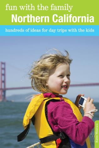 Cover image for the book Fun with the Family Northern California: Hundreds Of Ideas For Day Trips With The Kids, Eighth Edition