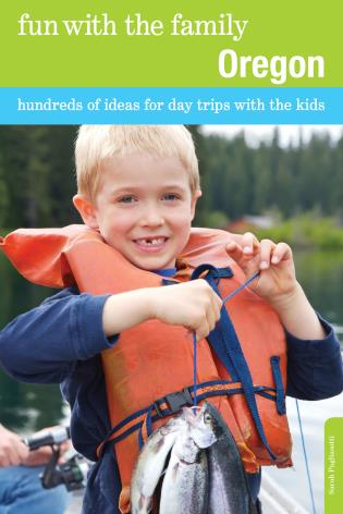 Cover image for the book Fun with the Family Oregon: Hundreds Of Ideas For Day Trips With The Kids, Sixth Edition