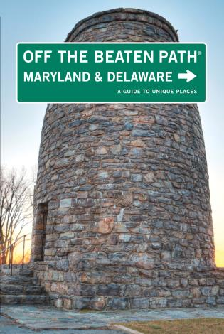 Cover image for the book Maryland and Delaware Off the Beaten Path®: A Guide To Unique Places, Ninth Edition