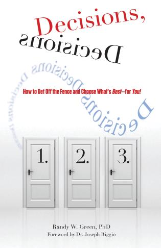 Cover image for the book Decisions, Decisions: How To Get Off The Fence And Choose What's Best--For You!